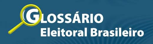 Glossário Eleitoral Brasileiro